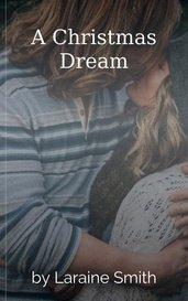 A Christmas Dream by Laraine Smith