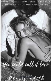 You could call it love  by Alexis-Edith