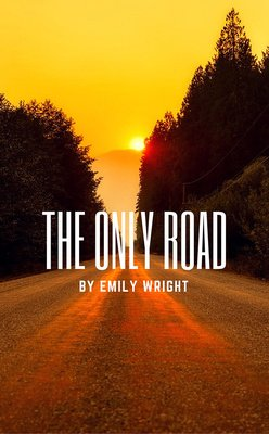 The Only Road by Emily Wright