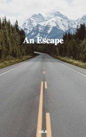 An Escape by AR.R