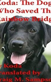 Koda: The Dog Who Saved the Rainbow Bridge by cmsampson38