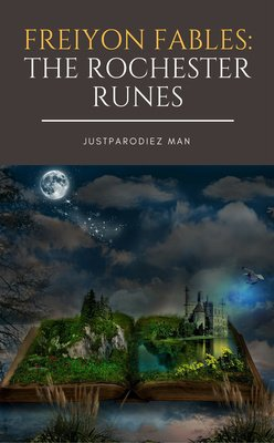 Freiyon Fables: The Rochester Runes by JustParodiez Man