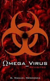 Omega Virus: Revisited by David Mendonca