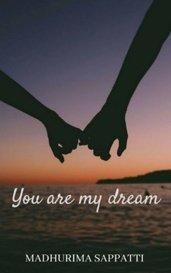 You are my dream by Madhurima_Sappatti