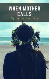 When Mother Calls by Genevieve Fosa