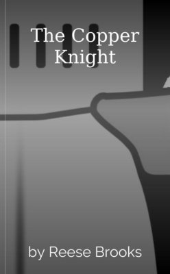 The Copper Knight by Reese Brooks