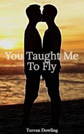 You Taught Me To Fly by Terran Dowling