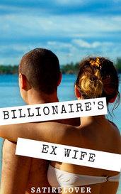 Billionaire's ex wife by satirelover