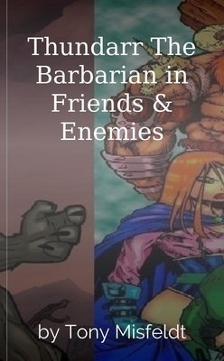 Thundarr The Barbarian in Friends & Enemies by Tony Misfeldt