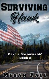 Surviving Hawk - Devils Soldiers Book 2 by Megan Fall