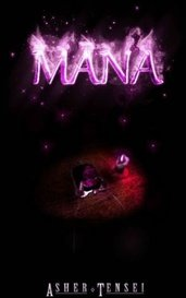 Mana-Book 1 of The Mana Saga by SenseiTensei