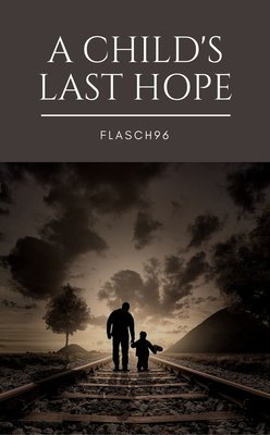 A Child's Last Hope by Flasch96