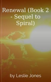 Renewal (Book 2 - Sequel to Spiral) by Leslie Jones