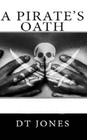 A Pirate's Oath by DT Jones, AKA Maxi James