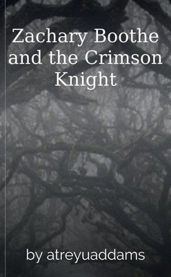 Zachary Boothe and the Crimson Knight by atreyuaddams