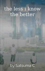 the less i know the better by Satsuma C
