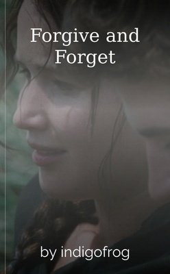 Forgive and Forget by indigofrog
