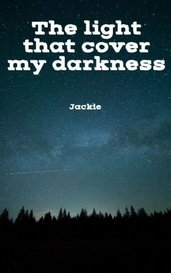 The light that cover my darkness by Jackson