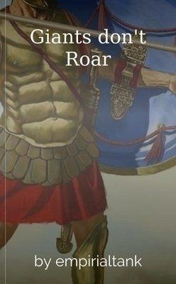 Giants don't Roar by empirialtank