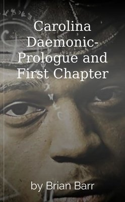 Carolina Daemonic- Prologue and First Chapter by Brian Barr