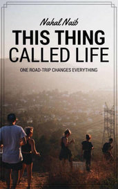 This Thing Called Life by Nahal Naib
