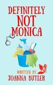 Definitely NOT Monica by Joanna Butler