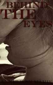 Behind The Eyes by Anneliese Marie Official