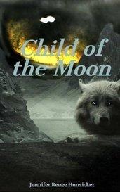 Child of the Moon by Jennifer Renee Hunsicker
