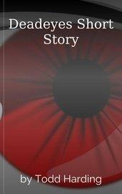 Deadeyes Short Story by Todd Harding