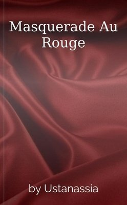 Masquerade Au Rouge by Ustanassia