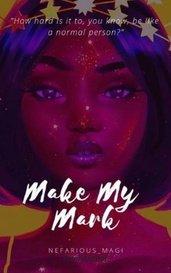 Make my Mark by OmniAuthor