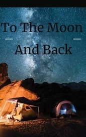 To the Moon and Back  by Angels_of_sky