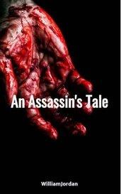 An Assassin's Tale by WilliamJordan