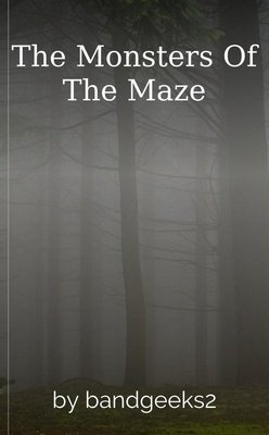 The Monsters Of The Maze by bandgeeks2