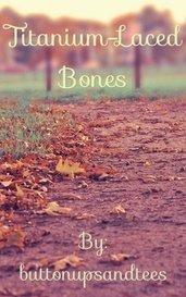 Titanium-Laced Bones by buttonupsandtees
