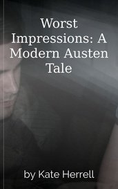 Worst Impressions: A Modern Austen Tale by Kate Herrell
