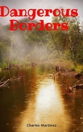 Dangerous Borders by Charles Martinez