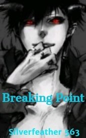Breaking Point (Book 1) by Silverfeather 563