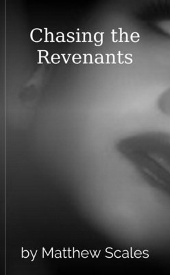 Chasing the Revenants by Matthew Scales