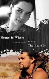 Home Is Where The Heart Is ~ An Iron Warriors MC Book #2 by Savagewords