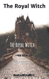 The Royal Witch by Books_With_Wings