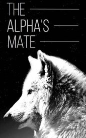 The Alpha's Mate by Mikayla
