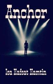 ANCHOR  (New York/ Nigerian Story) [screenplay] by Isa Hafsat Hamtin