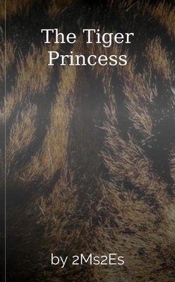 The Tiger Princess by 2Ms2Es