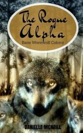 The Rogue Alpha: Bane Werewolf Colony by Dahlia31
