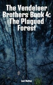 The Vendeleer Brothers Book 4: The Plagued Forest by Lexi Melton