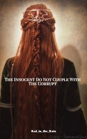 The Innocent Do Not Couple With The Corrupt by Red_in_the_Rain