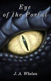 Eye of the Portal by J. A. Whelan