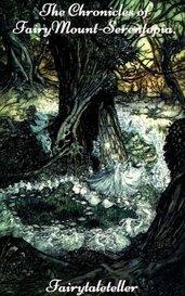The Chronicles of FairyMount-Serentopia. by Fairytaleteller