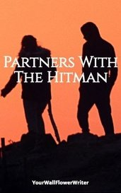 Partners With The Hitman by YourWallFlowerWriter